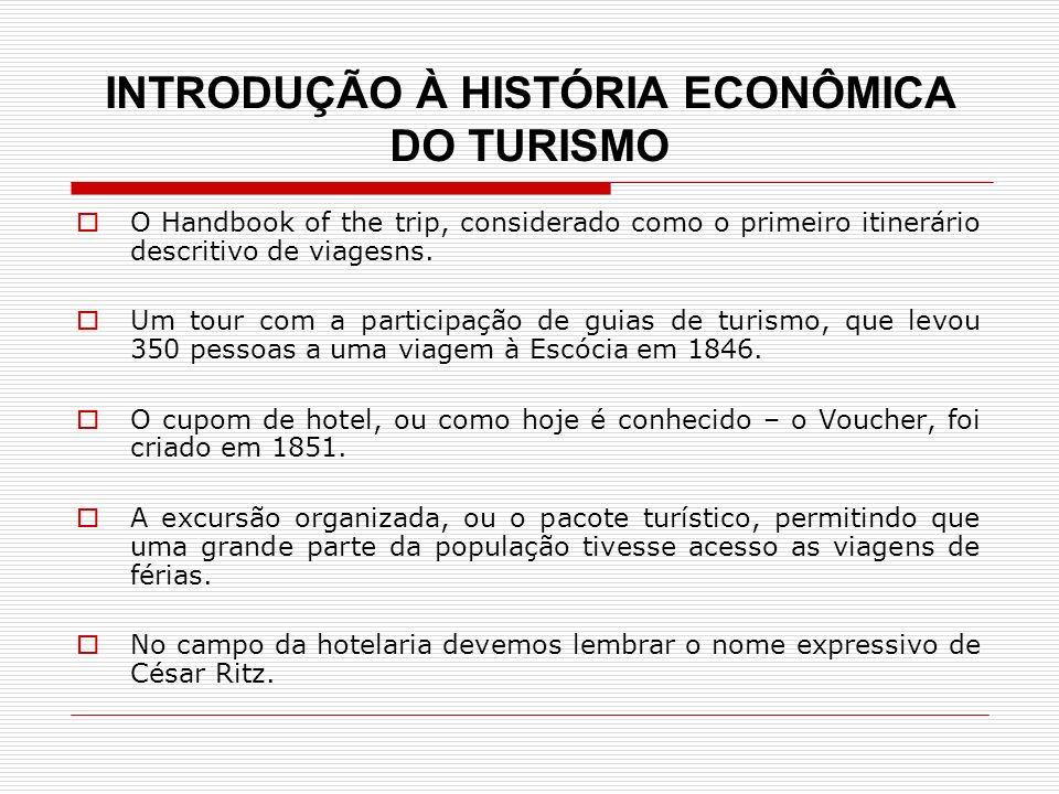 INTRODUÇÃO À HISTÓRIA ECONÔMICA DO TURISMO