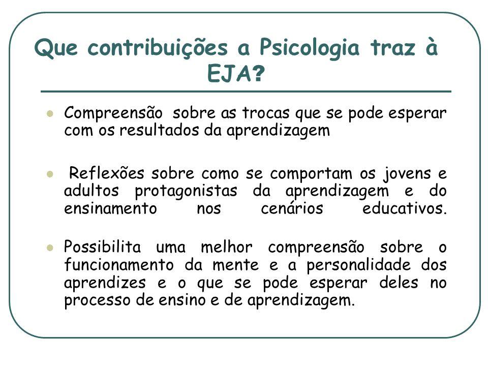 Que contribuições a Psicologia traz à EJA