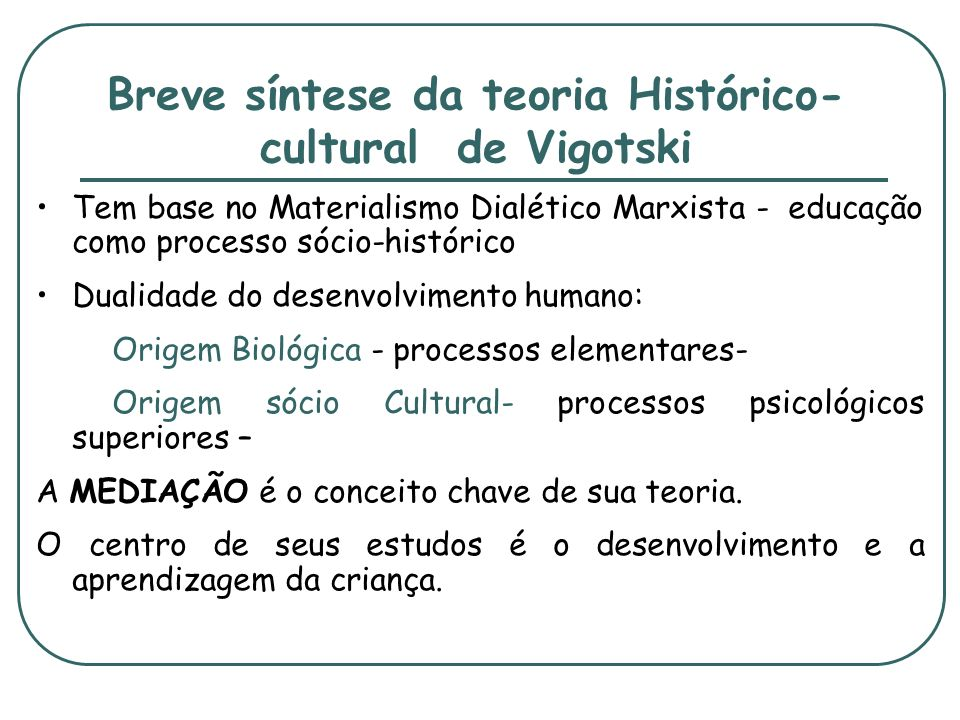 Breve síntese da teoria Histórico-cultural de Vigotski