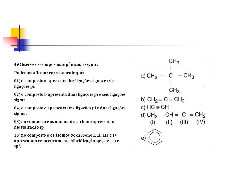 4)Observe os compostos orgânicos a seguir: