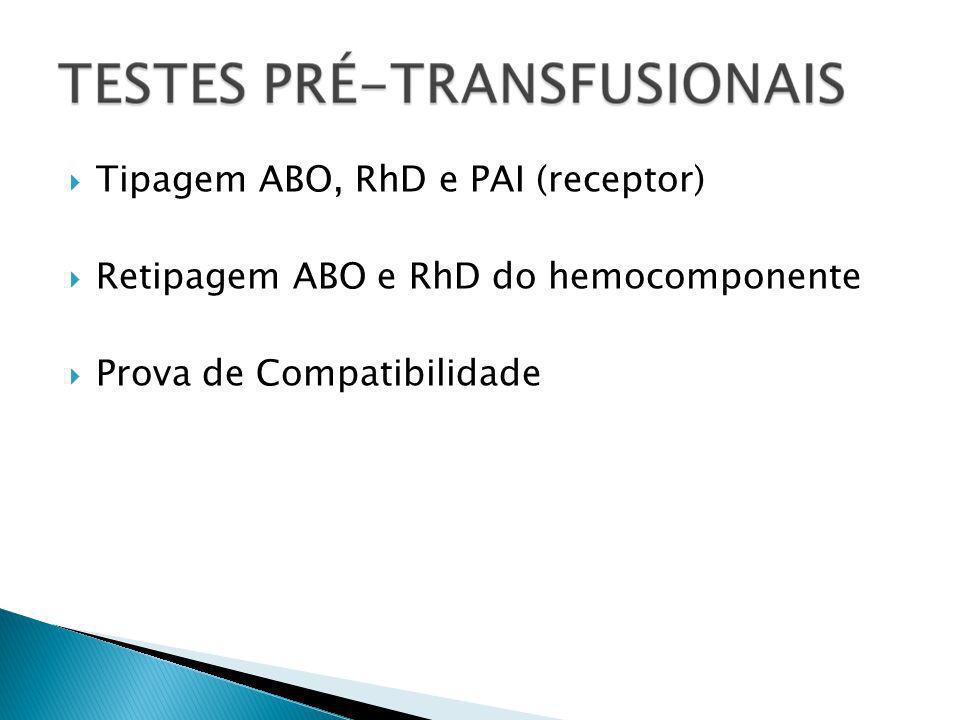 Tipagem ABO, RhD e PAI (receptor)