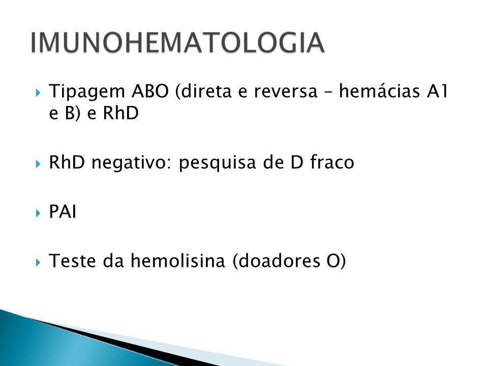 Tipagem ABO (direta e reversa – hemácias A1 e B) e RhD