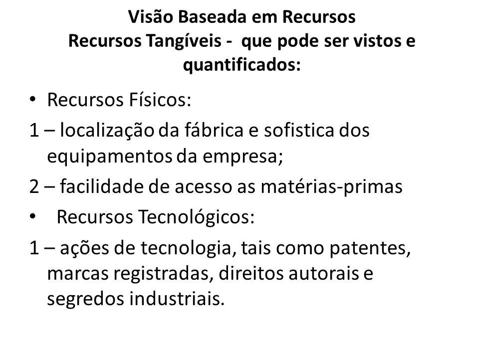 1 – localização da fábrica e sofistica dos equipamentos da empresa;