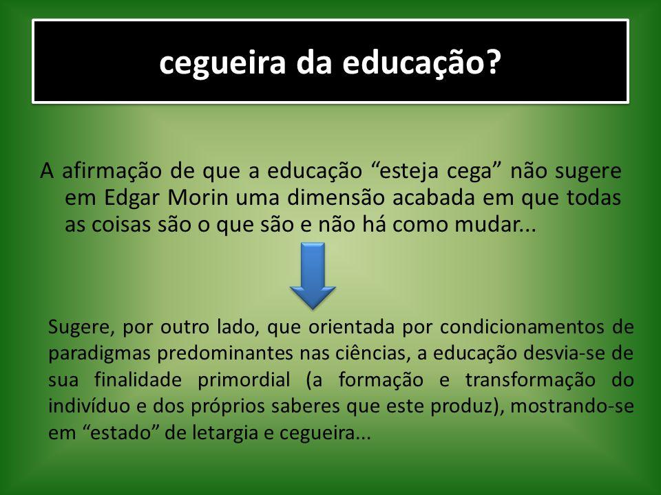 cegueira da educação