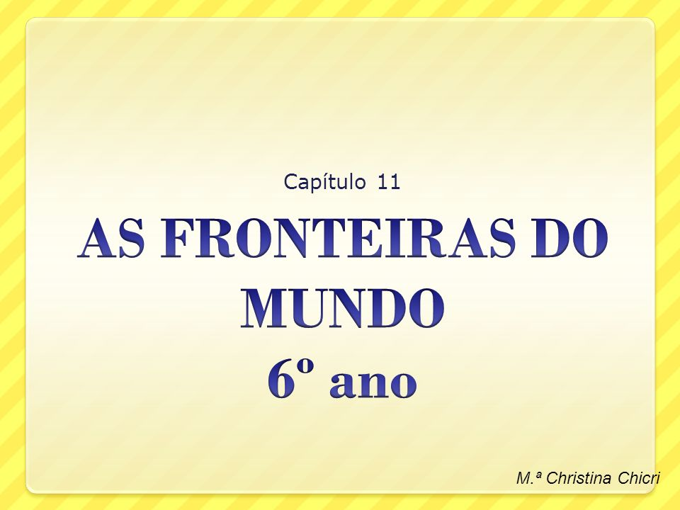 AS FRONTEIRAS DO MUNDO 6º ano