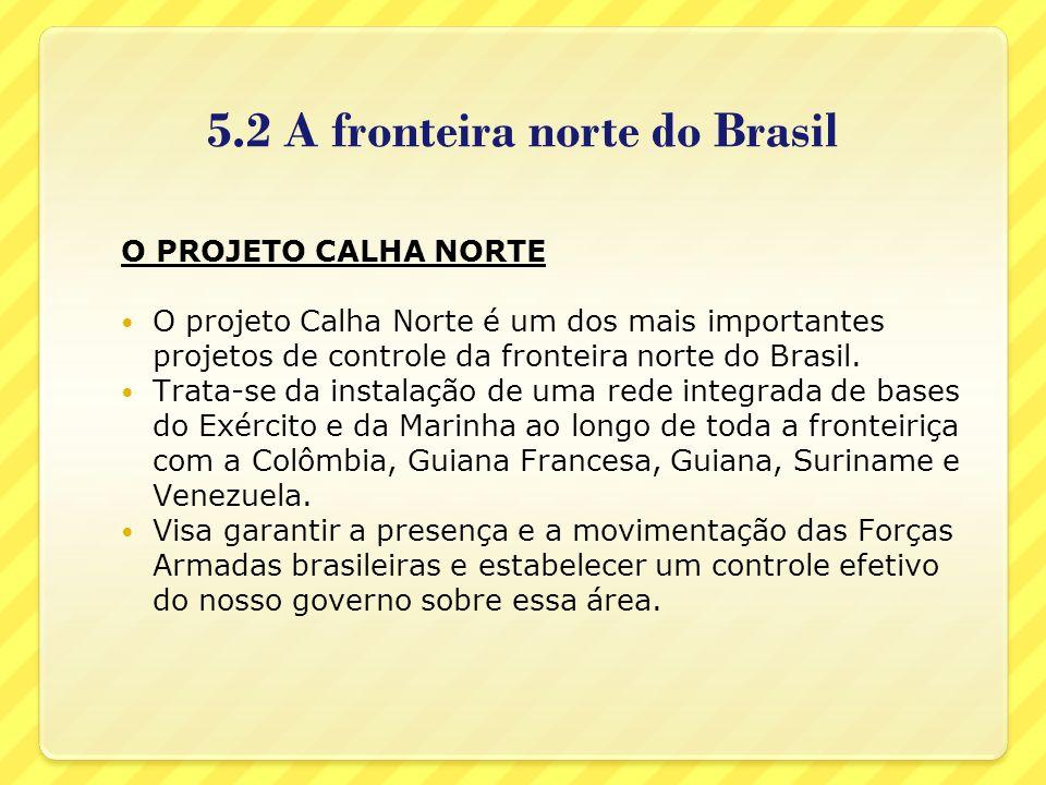 5.2 A fronteira norte do Brasil