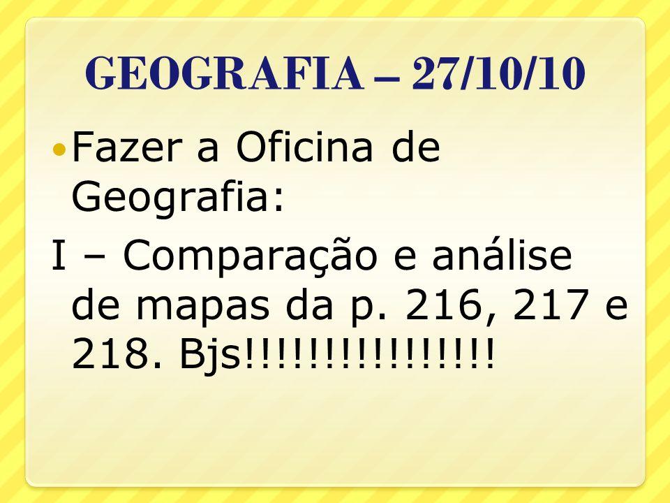 GEOGRAFIA – 27/10/10 Fazer a Oficina de Geografia:
