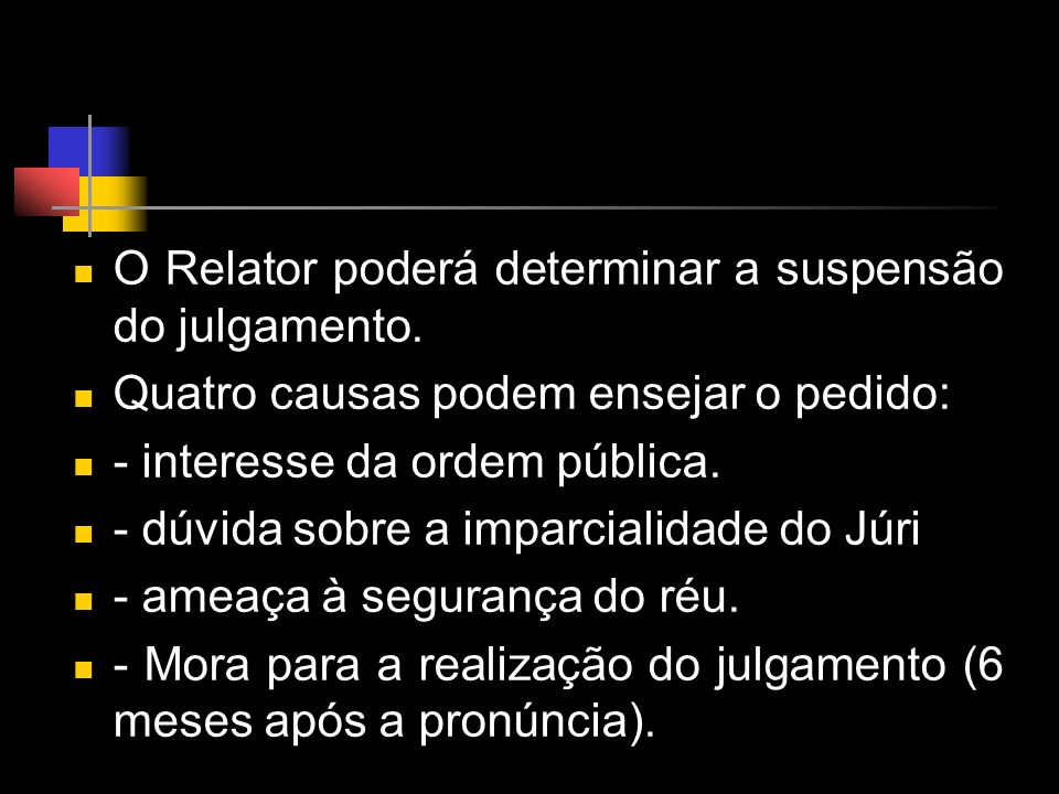 O Relator poderá determinar a suspensão do julgamento.