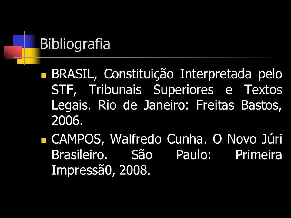 Bibliografia BRASIL, Constituição Interpretada pelo STF, Tribunais Superiores e Textos Legais. Rio de Janeiro: Freitas Bastos, 2006.