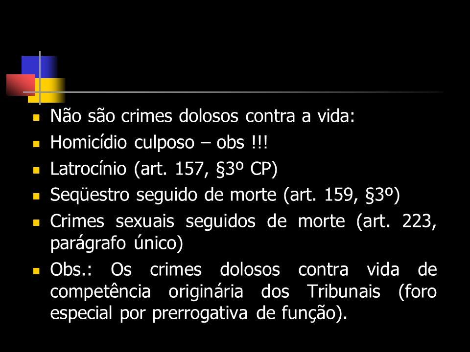Não são crimes dolosos contra a vida: