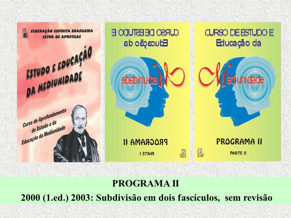 2000 (1.ed.) 2003: Subdivisão em dois fascículos, sem revisão