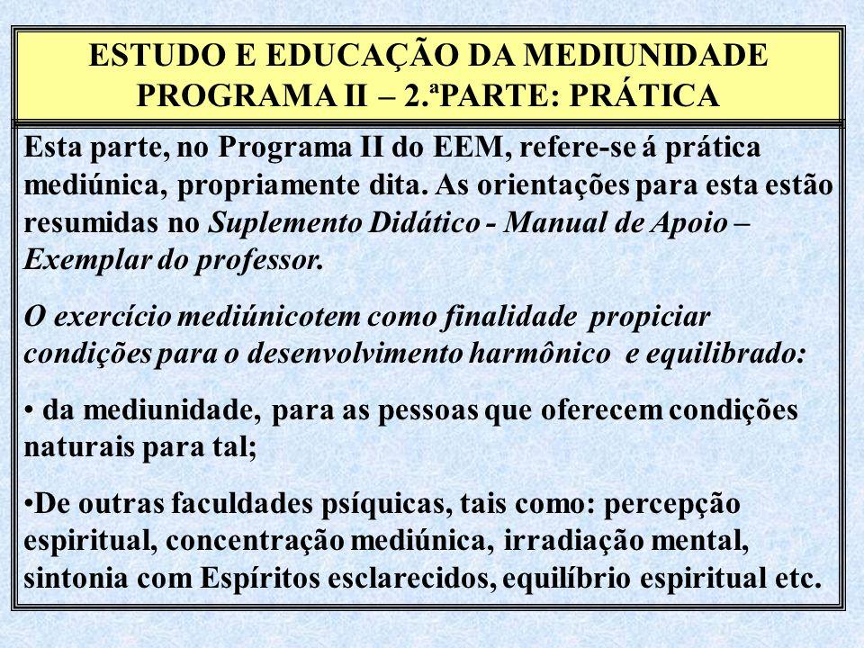 ESTUDO E EDUCAÇÃO DA MEDIUNIDADE PROGRAMA II – 2.ªPARTE: PRÁTICA