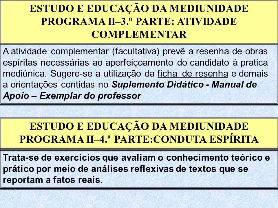ESTUDO E EDUCAÇÃO DA MEDIUNIDADE PROGRAMA II–3