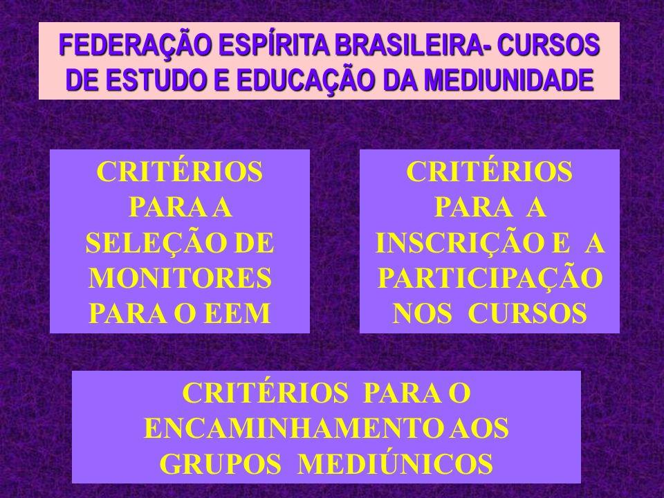 CRITÉRIOS PARA A SELEÇÃO DE MONITORES PARA O EEM
