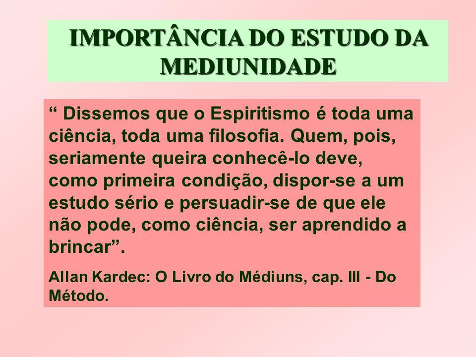 IMPORTÂNCIA DO ESTUDO DA MEDIUNIDADE