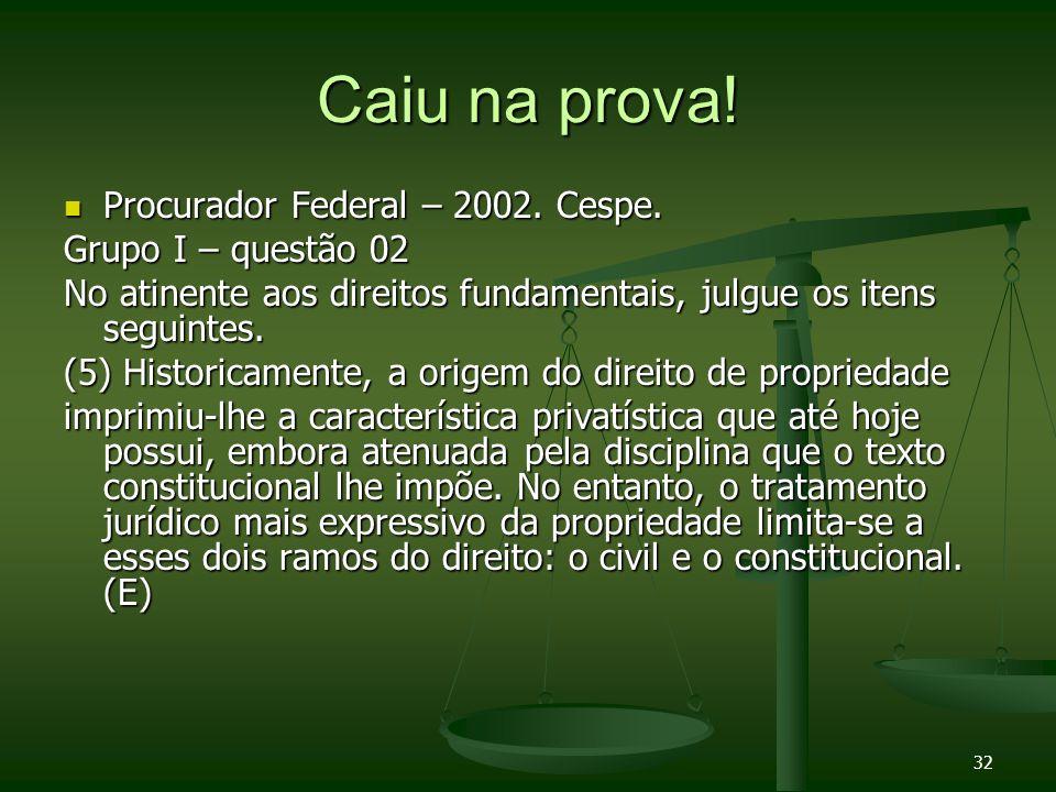 Caiu na prova! Procurador Federal – 2002. Cespe. Grupo I – questão 02