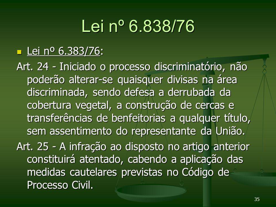 Lei nº 6.838/76 Lei nº 6.383/76: