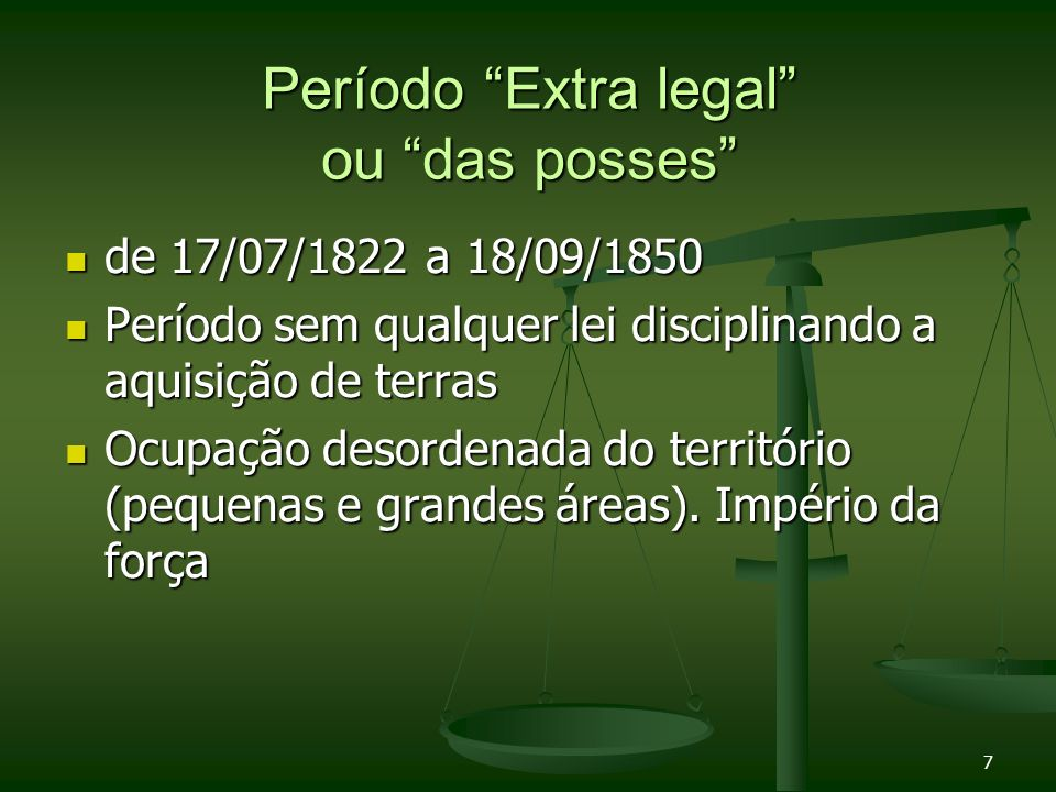 Período Extra legal ou das posses