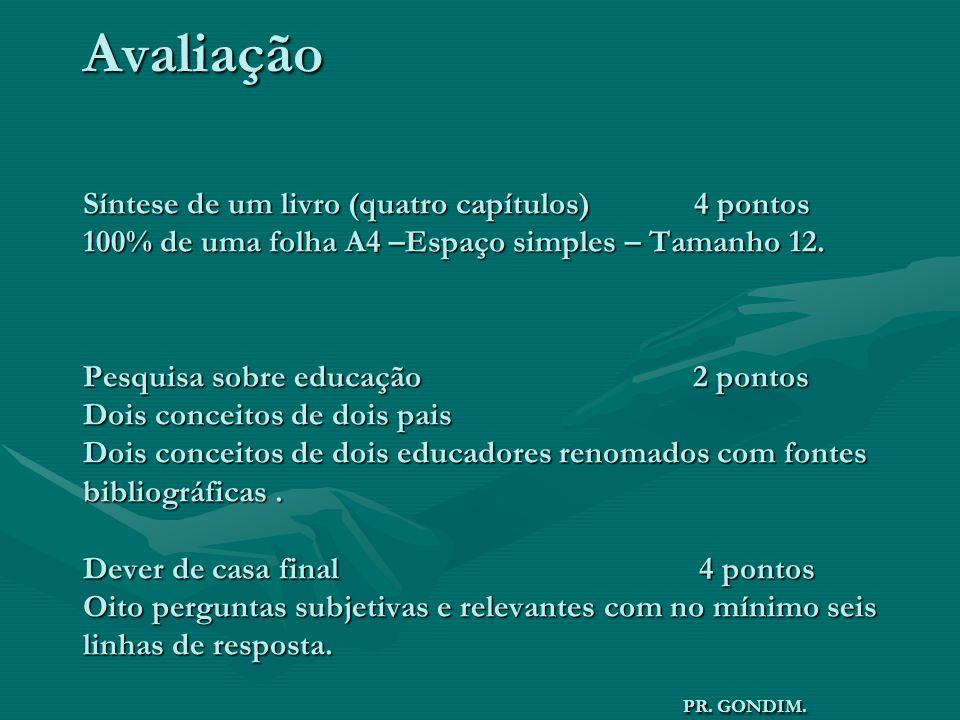 Avaliação Síntese de um livro (quatro capítulos) 4 pontos 100% de uma folha A4 –Espaço simples – Tamanho 12.