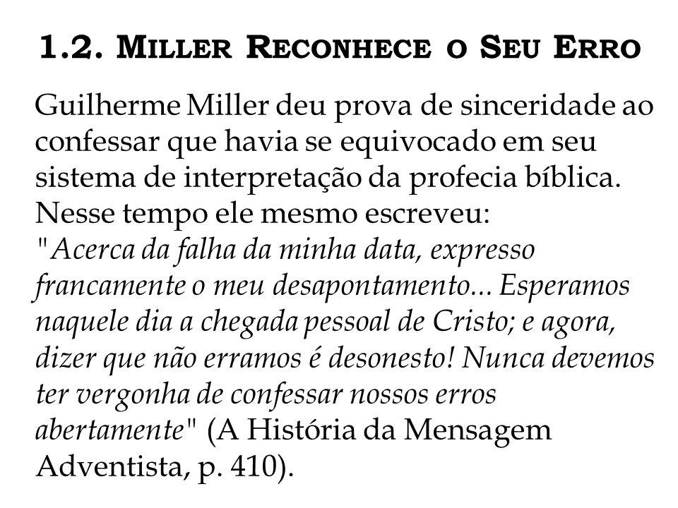 1.2. Miller Reconhece o Seu Erro