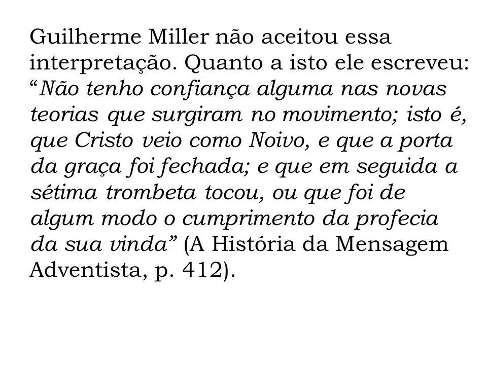 Guilherme Miller não aceitou essa interpretação