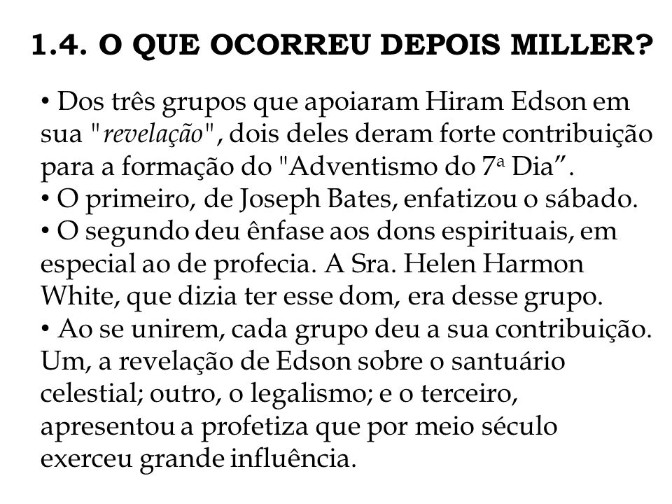 1.4. O QUE OCORREU DEPOIS MILLER