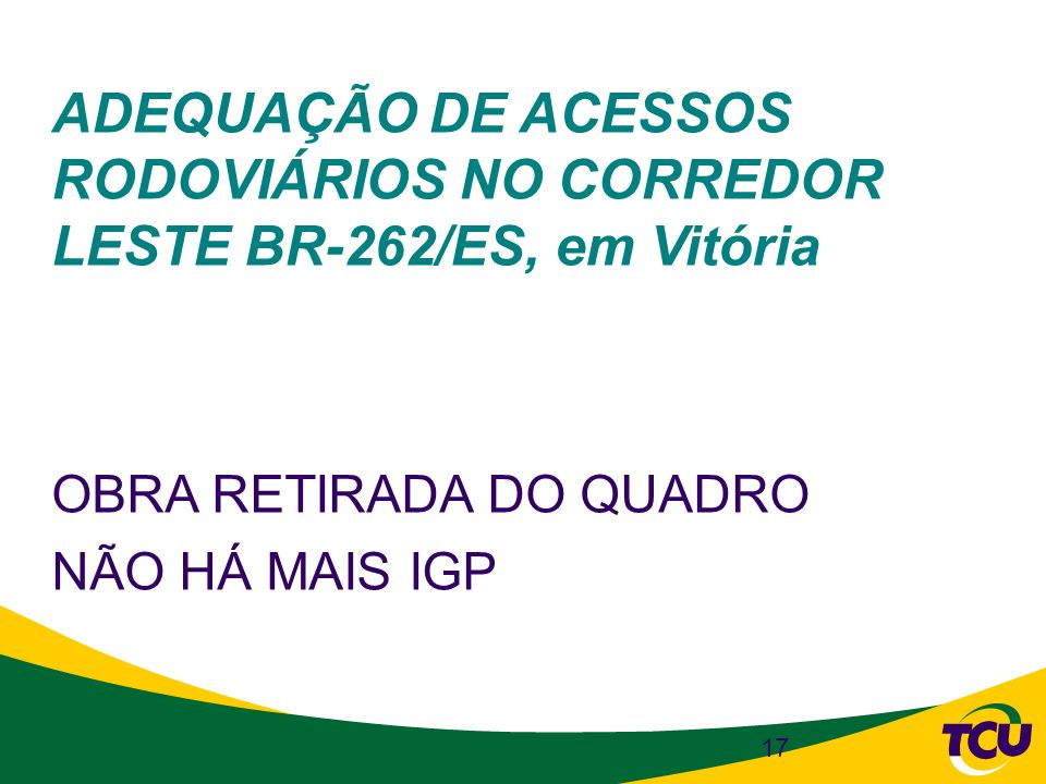 ADEQUAÇÃO DE ACESSOS RODOVIÁRIOS NO CORREDOR LESTE BR-262/ES, em Vitória