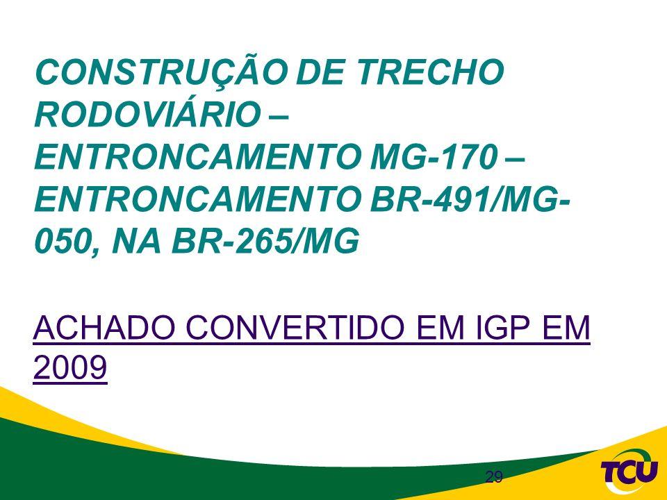 CONSTRUÇÃO DE TRECHO RODOVIÁRIO – ENTRONCAMENTO MG-170 – ENTRONCAMENTO BR-491/MG- 050, NA BR-265/MG