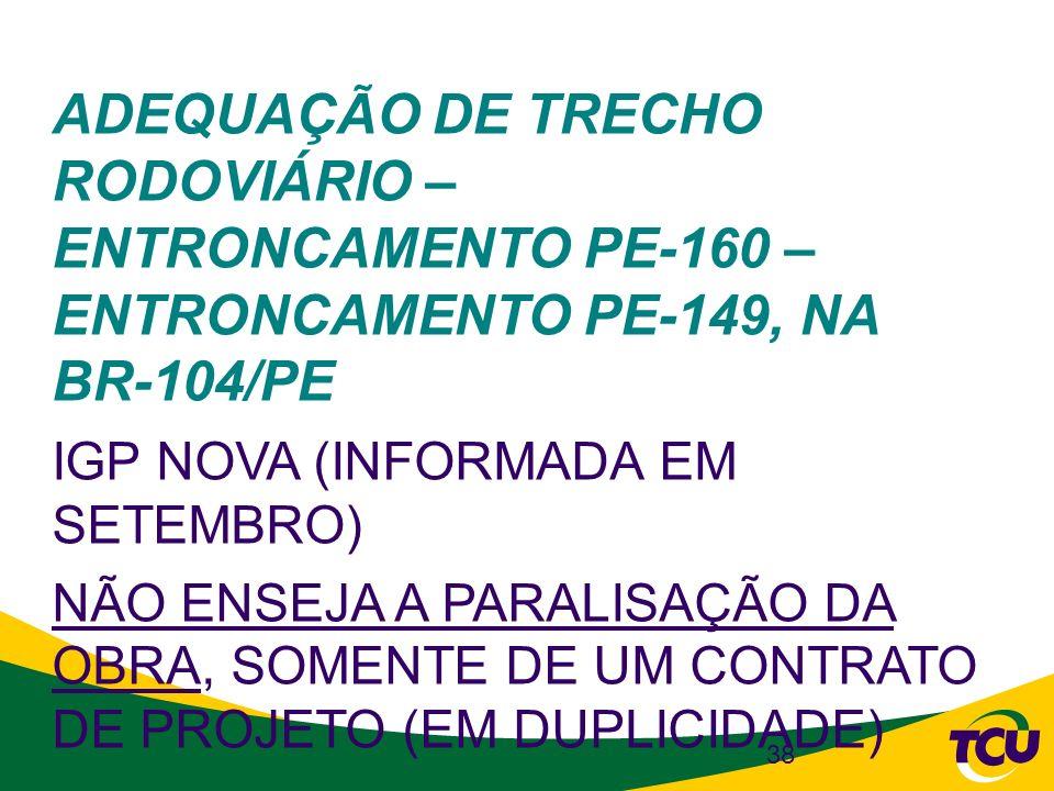 ADEQUAÇÃO DE TRECHO RODOVIÁRIO – ENTRONCAMENTO PE-160 – ENTRONCAMENTO PE-149, NA BR-104/PE