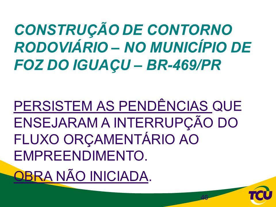 CONSTRUÇÃO DE CONTORNO RODOVIÁRIO – NO MUNICÍPIO DE FOZ DO IGUAÇU – BR-469/PR