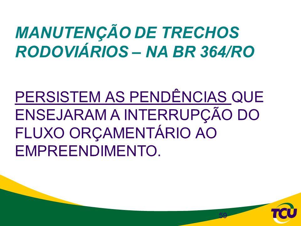 MANUTENÇÃO DE TRECHOS RODOVIÁRIOS – NA BR 364/RO