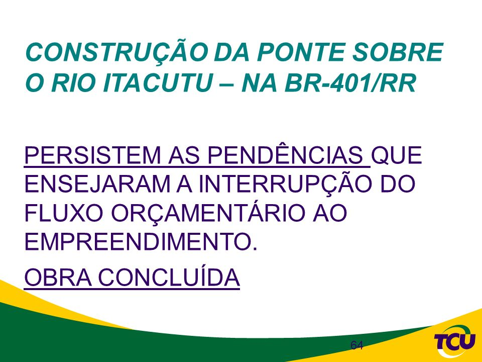 CONSTRUÇÃO DA PONTE SOBRE O RIO ITACUTU – NA BR-401/RR