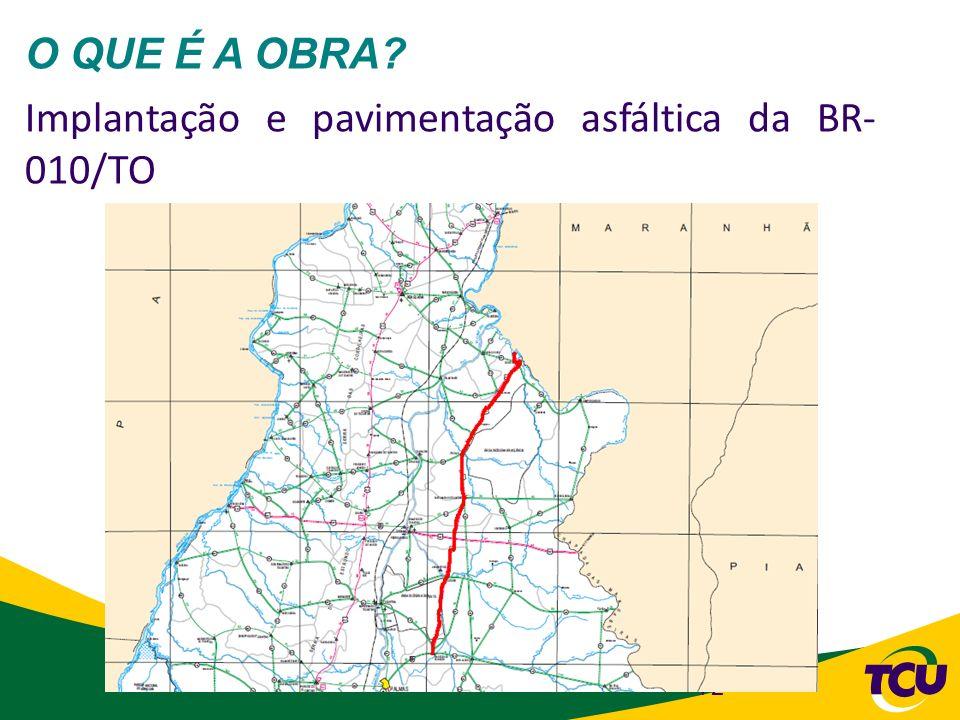 O QUE É A OBRA Implantação e pavimentação asfáltica da BR- 010/TO