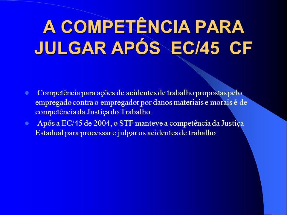 A COMPETÊNCIA PARA JULGAR APÓS EC/45 CF