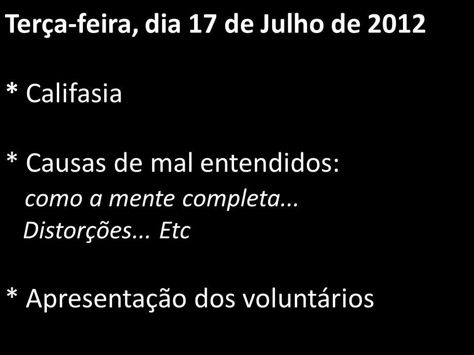Terça-feira, dia 17 de Julho de 2012. Califasia