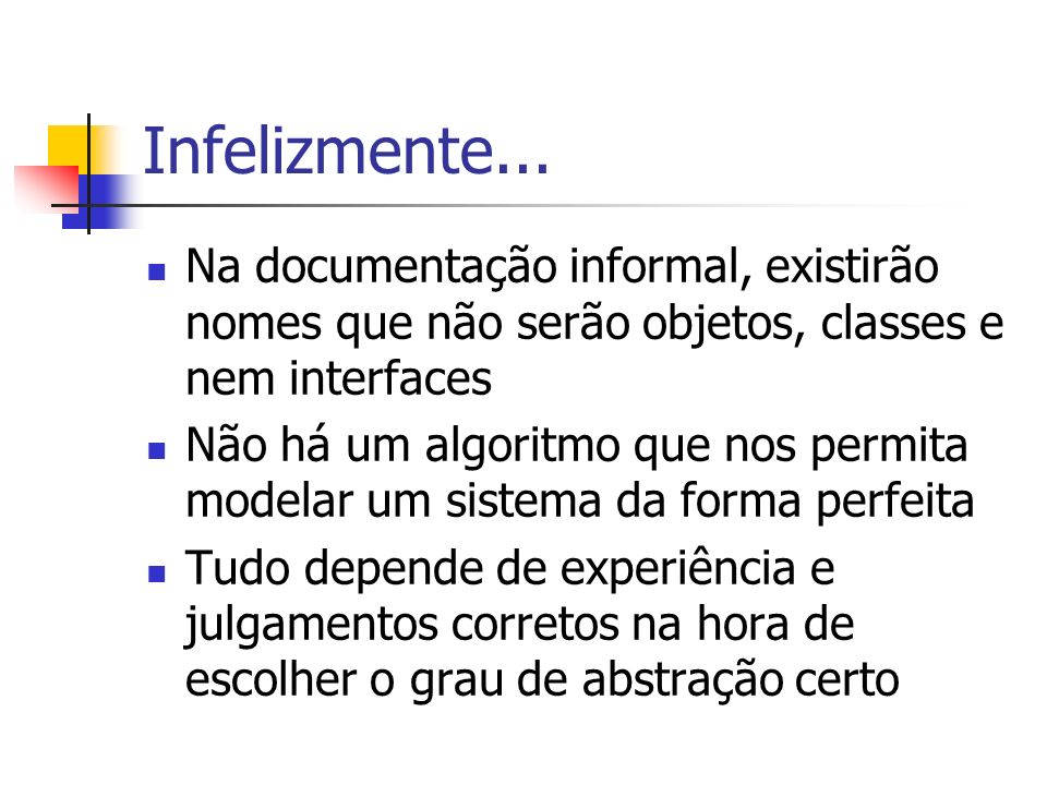 Infelizmente... Na documentação informal, existirão nomes que não serão objetos, classes e nem interfaces.