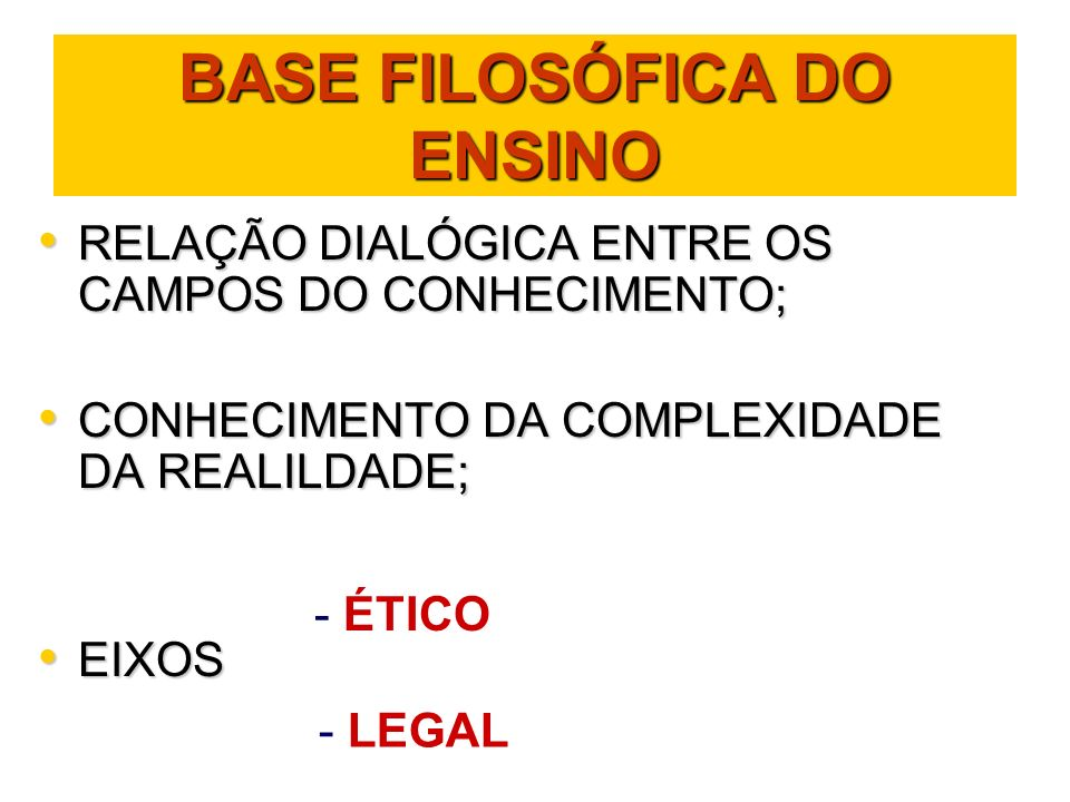 BASE FILOSÓFICA DO ENSINO