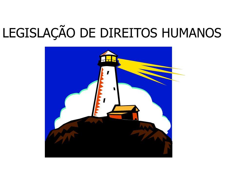 LEGISLAÇÃO DE DIREITOS HUMANOS