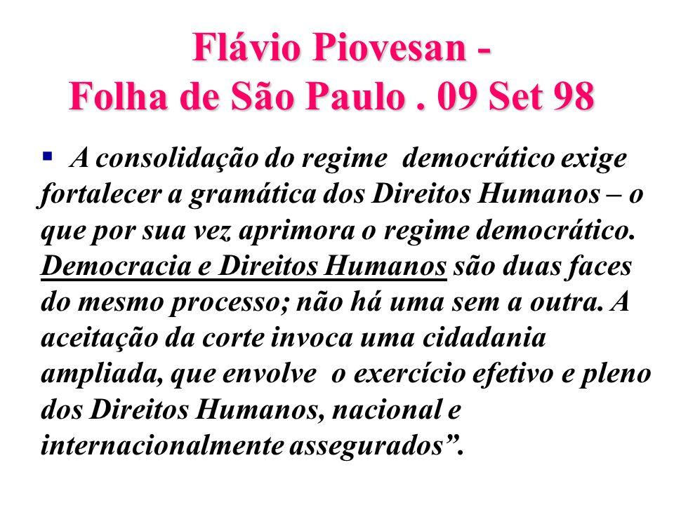 Flávio Piovesan - Folha de São Paulo . 09 Set 98