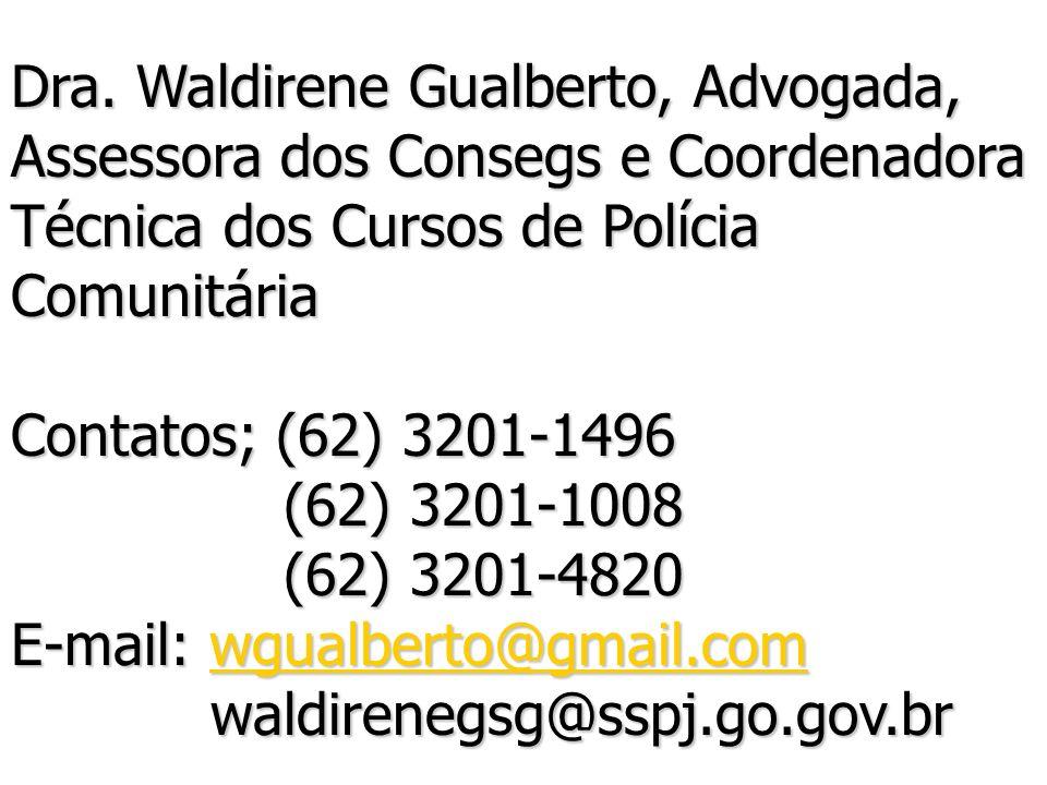 Dra. Waldirene Gualberto, Advogada, Assessora dos Consegs e Coordenadora Técnica dos Cursos de Polícia Comunitária