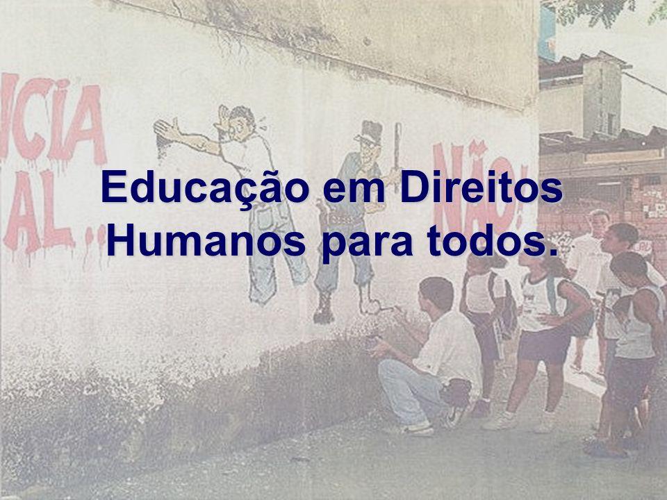 Educação em Direitos Humanos para todos.