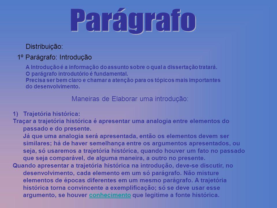 Parágrafo Distribuição: 1º Parágrafo: Introdução