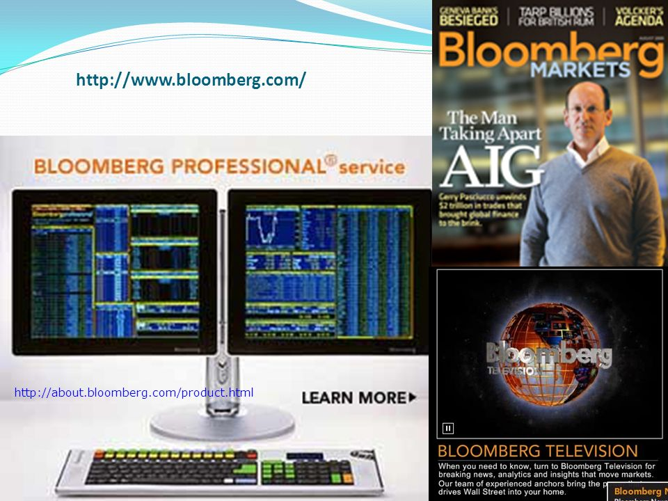 http://www.bloomberg.com/ http://about.bloomberg.com/product.html
