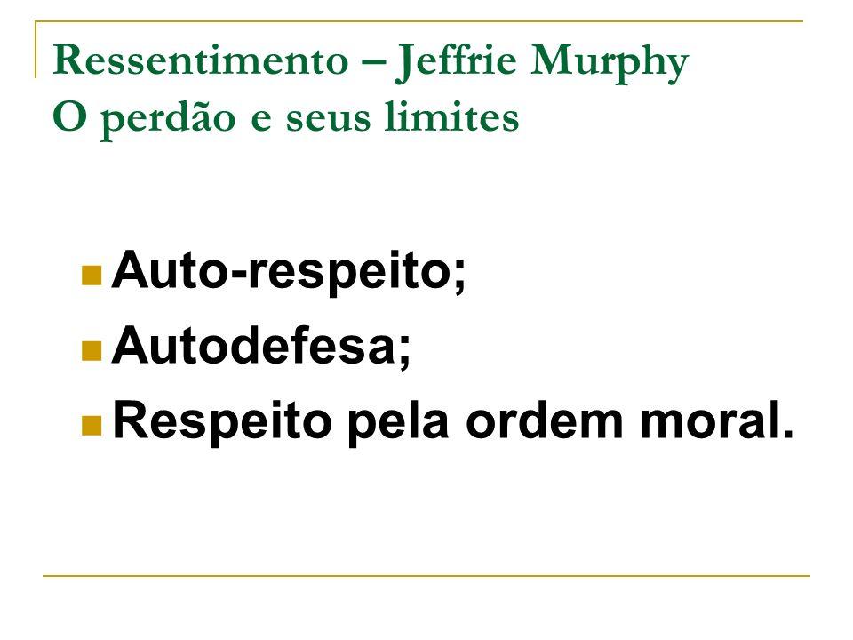 Ressentimento – Jeffrie Murphy O perdão e seus limites