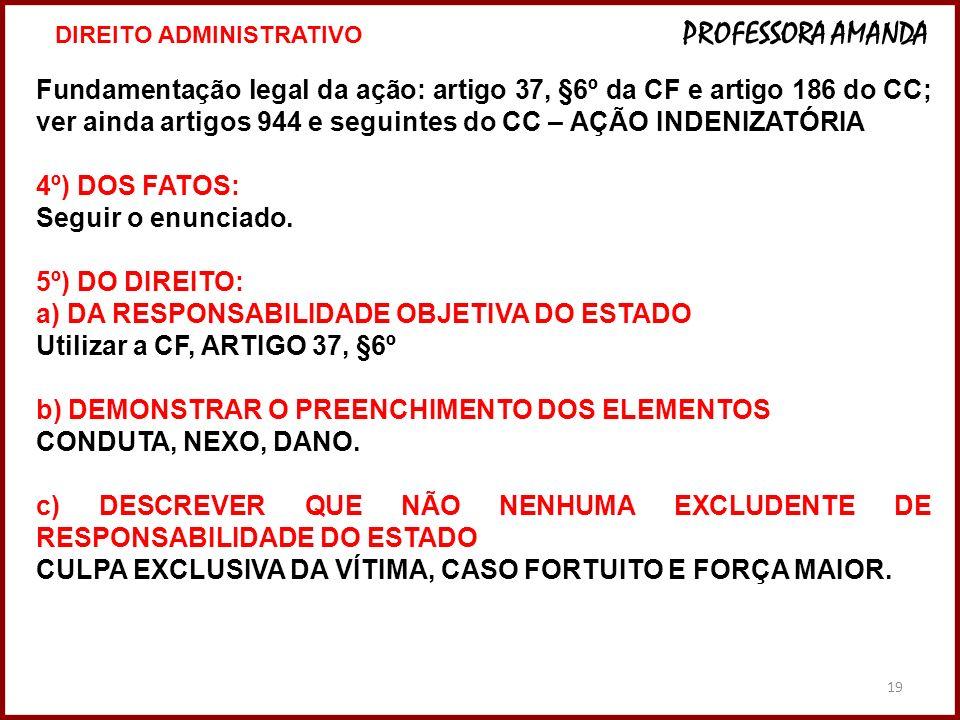 a) DA RESPONSABILIDADE OBJETIVA DO ESTADO