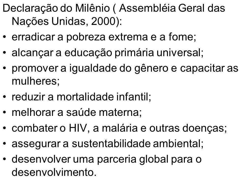 Declaração do Milênio ( Assembléia Geral das Nações Unidas, 2000):
