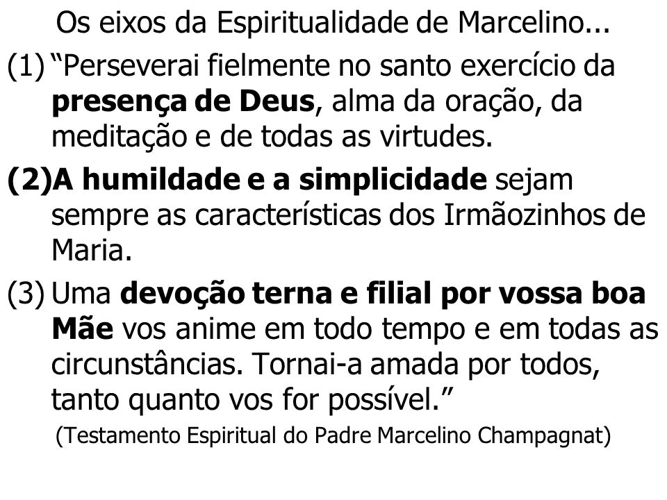 Os eixos da Espiritualidade de Marcelino...