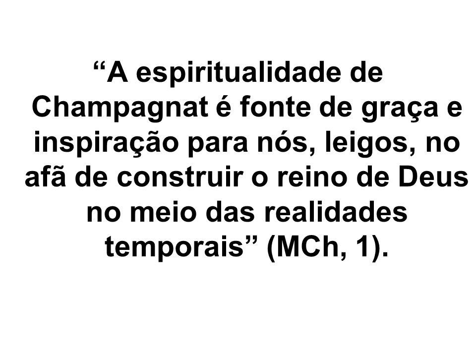 A espiritualidade de Champagnat é fonte de graça e inspiração para nós, leigos, no afã de construir o reino de Deus no meio das realidades temporais (MCh, 1).