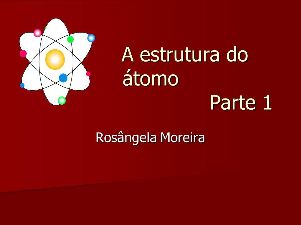 A estrutura do átomo Parte 1