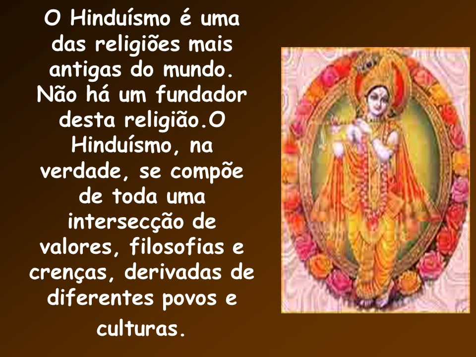 O Hinduísmo é uma das religiões mais antigas do mundo